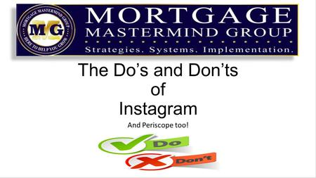 The Do's and Don'ts of Instagram And Periscope too!