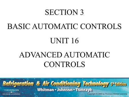 SECTION 3 BASIC AUTOMATIC CONTROLS UNIT 16 ADVANCED AUTOMATIC CONTROLS.