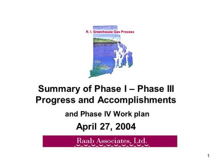 1 Summary of Phase I – Phase III Progress and Accomplishments and Phase IV Work plan April 27, 2004.