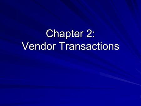 Chapter 2: Vendor Transactions. ©2008 The McGraw-Hill Companies, Inc. 2 of 31 Vendor Transactions In Chapter 2, you learn how Peachtree handles Accounts.