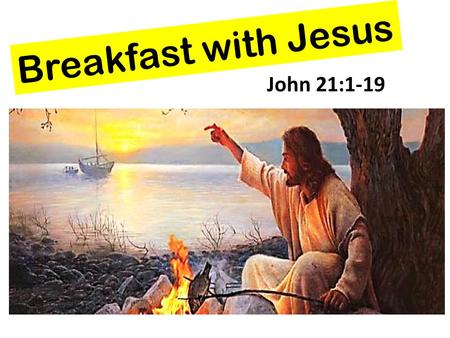 "Breakfast with Jesus John 21:1-19. Bushrangers for Christ - Testimonies Prisoner from Long Bay, Sydney ""Just read T/B from the prison library … it changed."