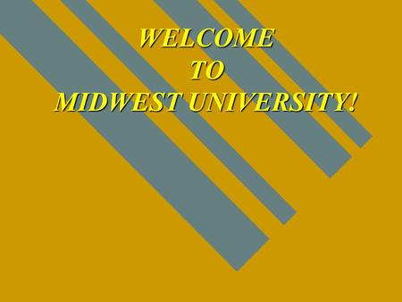 WELCOME TO MIDWEST UNIVERSITY! Maintaining F-1 Status.