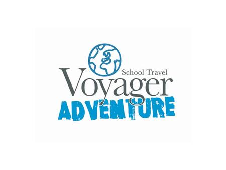 VOYAGER SCHOOL TRAVEL Voyager School Travel –Educational tours - Language, Classics, Art, Music / Concert tours, History, R.E, Adventure. Europe & Worldwide.