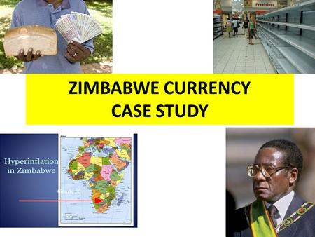 ZIMBABWE CURRENCY CASE STUDY. Zimbabwe Abandoned It's own Currency in 2009. At that time, what was the exchange rate?