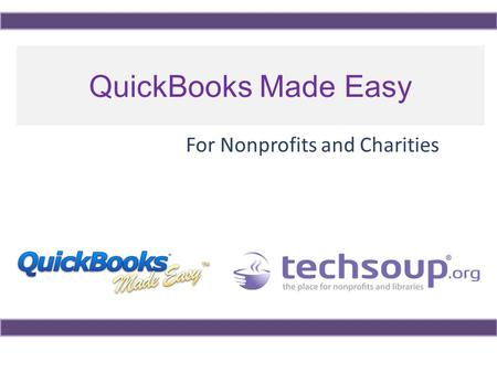 QuickBooks Made Easy For Nonprofits and Charities.