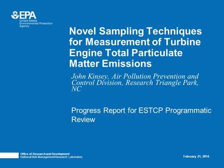 Novel Sampling Techniques for Measurement of Turbine Engine Total Particulate Matter Emissions Office of Research and Development National Risk Management.