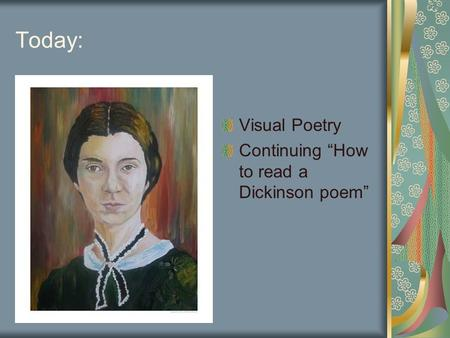 "Today: Visual Poetry Continuing ""How to read a Dickinson poem"""