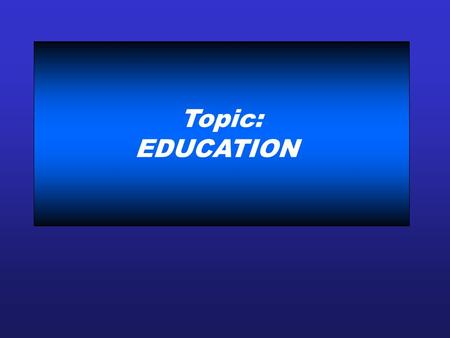 Topic: EDUCATION. TARGET In this lesson you will Read inspirational educational quotations Express your own understanding of educational quotations.