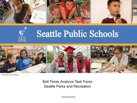 Photos by Susie Fitzhugh Bell Times Analysis Task Force Seattle Parks and Recreation (Meeting date)