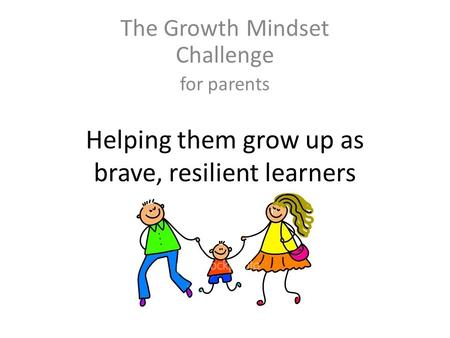 Helping them grow up as brave, resilient learners