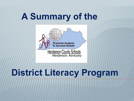 District Literacy Program A Summary of the.  The Henderson County School District Literacy Program includes elements mandated in Senate Bill 1.  The.