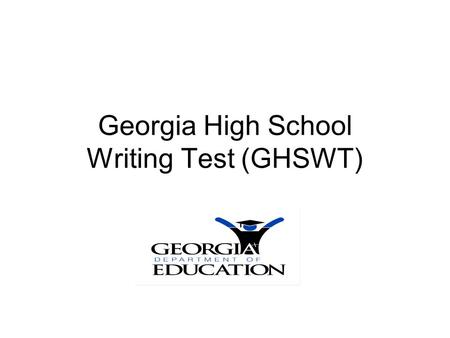Georgia High School Writing Test (GHSWT). Introduction: Scoring Information2 Weighting of Domains Weighting means that the scores in some writing domains.