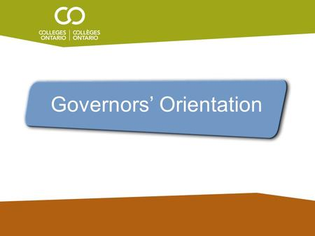 Governors' Orientation. Facilitator Partner, Borden Ladner Gervais LLP Plan Manager & CEO, CAAT Pension Plan Pierre Giroux Steven IczkovitzPaul Owens.