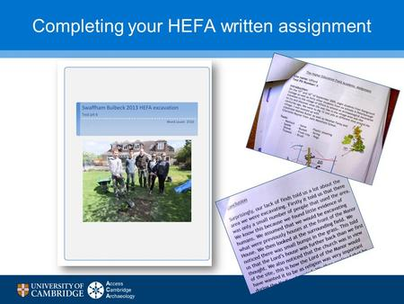 Completing your HEFA written assignment. To give you a chance to develop skills and gain analytical writing experience which will help you working for.