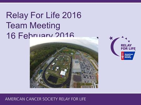 Relay For Life 2016 Team Meeting 16 February 2016.