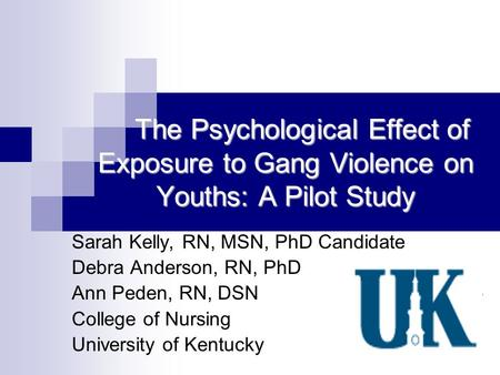 The Psychological Effect of Exposure to Gang Violence on Youths: A Pilot Study The Psychological Effect of Exposure to Gang Violence on Youths: A Pilot.