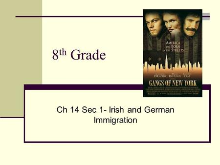 8 th Grade Ch 14 Sec 1- Irish and German Immigration.