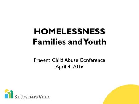 HOMELESSNESS Families and Youth Prevent Child Abuse Conference April 4, 2016.