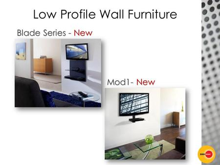 Low Profile Wall Furniture Blade Series - New Mod1- New.