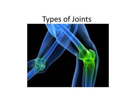 Types of Joints. What are joints?  When two or more bones join together…you have joints. Joints are held together by bands of connective tissue called.