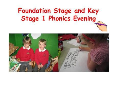 Foundation Stage and Key Stage 1 Phonics Evening.