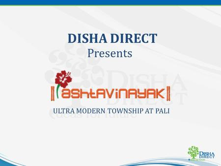 DISHA DIRECT Presents ULTRA MODERN TOWNSHIP AT PALI.