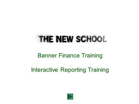Banner Finance Training Interactive Reporting Training.
