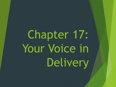 Chapter 17: Your Voice in Delivery. On a Separate Sheet of Paper  In what ways is a speech like a conversation? What are some differences between conversations.