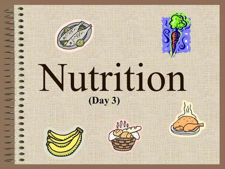 Nutrition (Day 3). Bell Ringer (Day 3) Read pages 276-277 in your health book and answer the following questions: –What is a cardiovascular disease? –What.