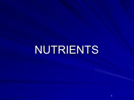 1 NUTRIENTS. 2 3 4 NUTRIENTS Substances in food that helps with body processes, helps with growth and repair of cells, and provides energy.