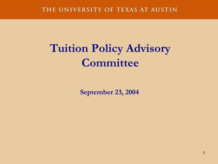 1 Tuition Policy Advisory Committee September 23, 2004.