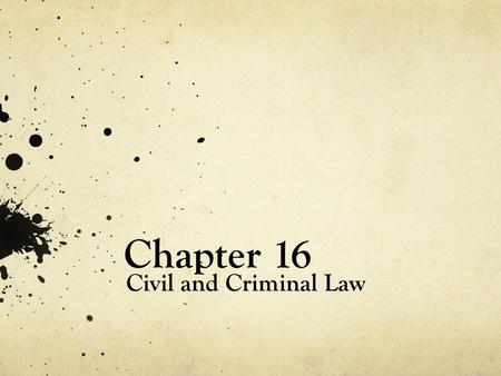 Chapter 16 Civil and Criminal Law. Chapter 16 Section 2 Criminal Cases.