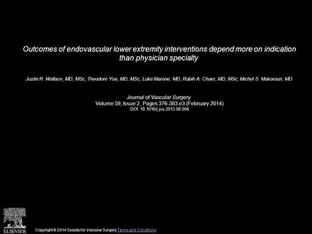 Outcomes of endovascular lower extremity interventions depend more on indication than physician specialty Justin R. Wallace, MD, MSc, Theodore Yuo, MD,