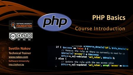 PHP Basics Course Introduction Svetlin Nakov Technical Trainer  Software University