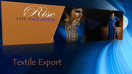 Textile Export. The Latest trend of Salwar Kameez for new Generation.