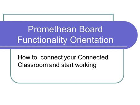 Promethean Board Functionality Orientation