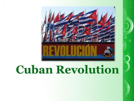 Cuban Revolution.. Timeline 1954 November - Batista ended up the parliament and elected as the President of Cuba. 1955 - Fidel Castro and his brother.