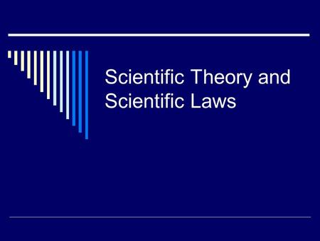 Scientific Theory and Scientific Laws. Scientific method  Process used by scientists to solve problems.