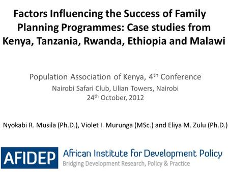 Factors Influencing the Success of Family Planning Programmes: Case studies from Kenya, Tanzania, Rwanda, Ethiopia and Malawi 1 Population Association.
