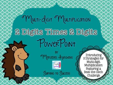 Two Digit Multiplication 2 digit times 2 digit by Mercedes Hutchens.