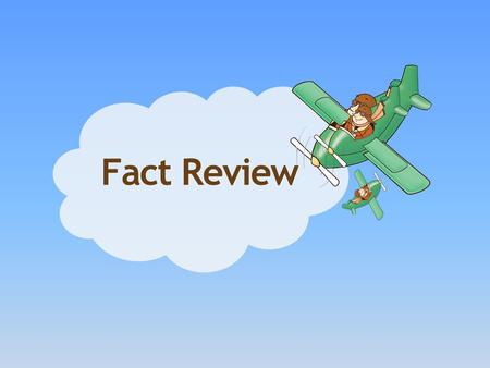 Fact Review. 7 × 4 28 6 × 9 54 3 × 7 21 4 × 5 20.