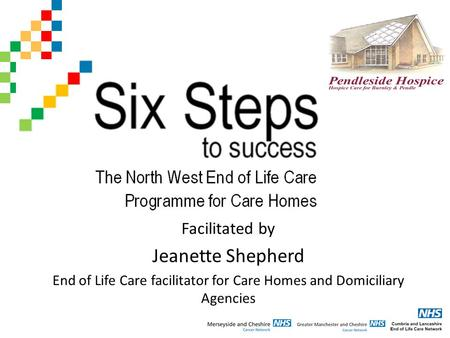 Facilitated by Jeanette Shepherd End of Life Care facilitator for Care Homes and Domiciliary Agencies.