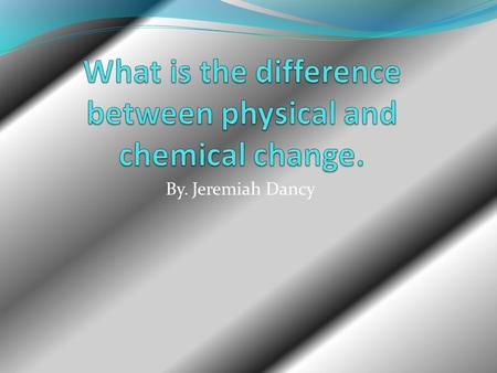 By. Jeremiah Dancy. Chemical change is any change that results in the formation of new chemical substances. At the molecular level, chemical change involves.