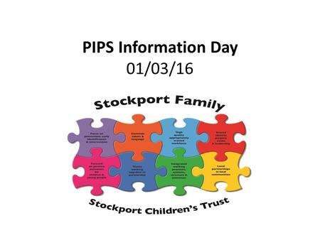 PIPS Information Day 01/03/16 Stockport Family Workshop.