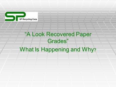 """A Look Recovered Paper Grades"" What Is Happening and Why ?"