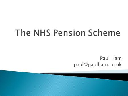 Paul Ham 1. How is your pension calculated? The 1995 Section The 2008 Section 2. Increasing your pension Added Years Additional Pension.