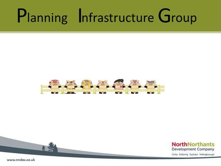 Www.nndev.co.uk P I G lanningnfrastructureroup. www.nndev.co.uk Infrastructure Planning.