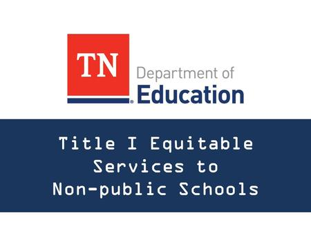 Title I Equitable Services to Non-public Schools.