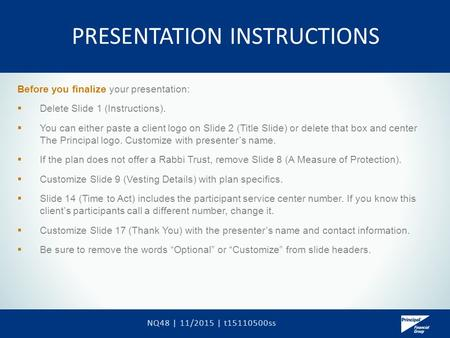PRESENTATION INSTRUCTIONS Before you finalize your presentation:  Delete Slide 1 (Instructions).  You can either paste a client logo on Slide 2 (Title.