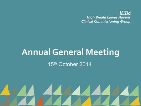 Annual General Meeting 15 th October 2014. Agenda 1.Welcome and introductions 2.Chair and Chief Officers Report 3.Presentation of Annual Accounts 4.Questions.